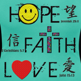 Design ~ (Women's) Hope, Faith, Love Bible Verses/Chinese Calligraphy