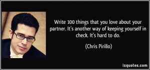 Write 100 things that you love about your partner. It's another way of ...