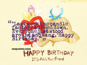 """... around and sang, 'Happy Birthday.'"""" happy 19th birthday quotes"""