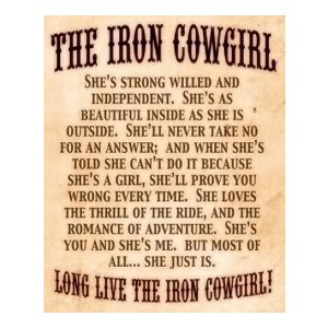 The Iron Cowgirl, She's Strong Willed And Independent. She's As ...