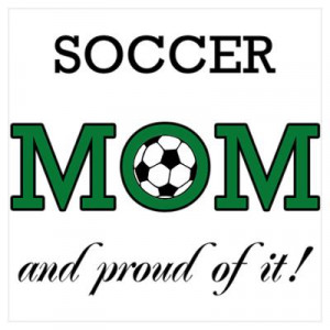 Soccer Mom and proud of it