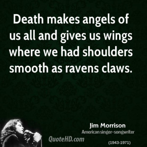 ... death makes angels of us all and gives us wings Quotes About Angels