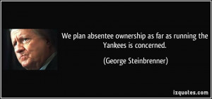More George Steinbrenner Quotes