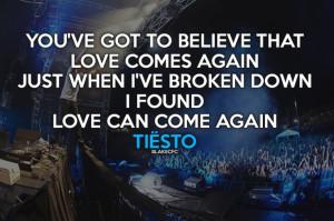 tiesto #lyrics LOVE CAN COME AGAIN!!!!