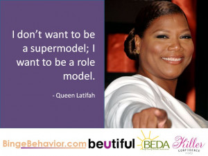 Role model, not a supermodel.