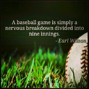 Baseball quotes, best, sayings, earl wilson