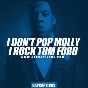 ... molly. I rock Tom Ford - Jay-Z Quotes / Tom Ford Lyrics - Rap Quotes