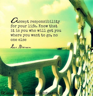Responsibility quotes, motivational, sayings, leo brown