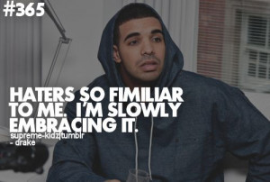 may 2012 tagged haters drake quotes drizzy life embrace hate no hate ...