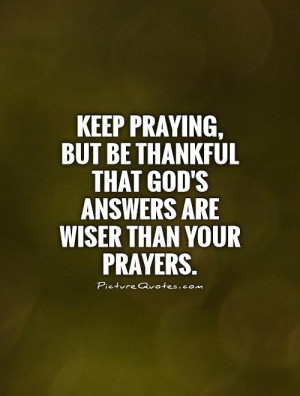 God Quotes Faith Quotes Thankful Quotes Prayer Quotes Be Thankful ...