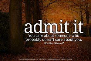 Losing Someone Quotes - Admit it you care
