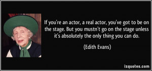 More Edith Evans Quotes