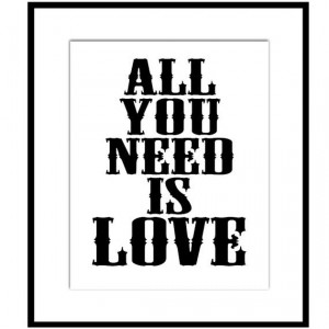 You Need Is Love - 11x14 Beatles Quote Print with Inspirational Quote ...