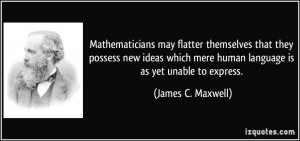 More James C. Maxwell Quotes