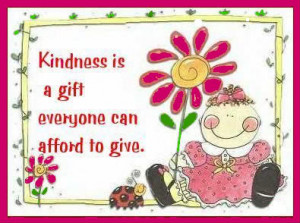 To BE KIND means to extend your thoughts of kindness to everything.