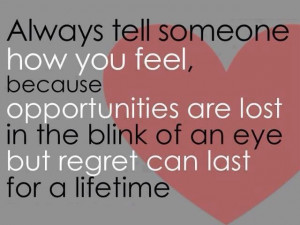 ... regret can last for a lifetime. Feelings Regret Opportunities Quote