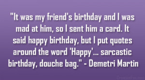 Sarcastic Birthday Sayings http://kootation.com/sarcastic-quotes-happy ...