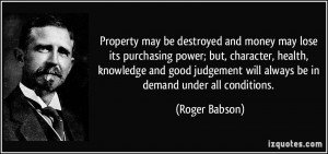 money may lose its purchasing power; but, character, health, knowledge ...