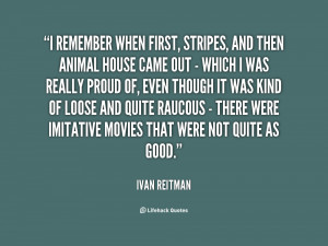 quote-Ivan-Reitman-i-remember-when-first-stripes-and-then-142794_1.png