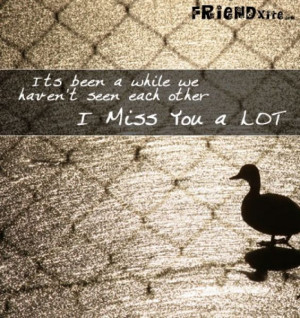Missing You Friendship Quotes Missing Friends Quotes Quotes About ...