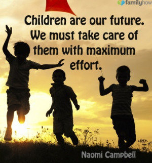 Children are our Future.   Baby Quotes