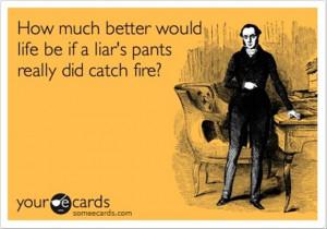 liar, liar, pants on fire, funny cards