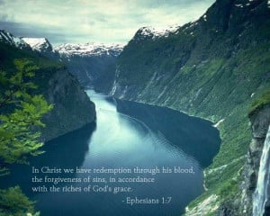 Ephesians 1:7 -- In him we have redemption through his blood, the ...