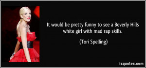 It would be pretty funny to see a Beverly Hills white girl with mad ...
