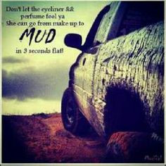 truck more trucks mud girls generation quotes country girls country ...