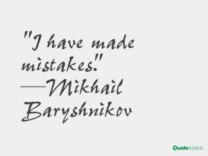 mikhail baryshnikov quotes i have made mistakes mikhail baryshnikov