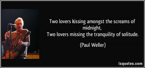 Two lovers kissing amongst the screams of midnight, Two lovers missing ...