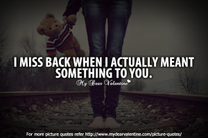 missing you quotes - I miss back when