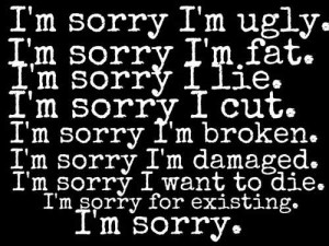 Im Sorry Im Ugly Inspirational Life Quotes