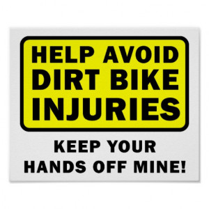 Keep Hands Off My Dirtbike Funny Poster