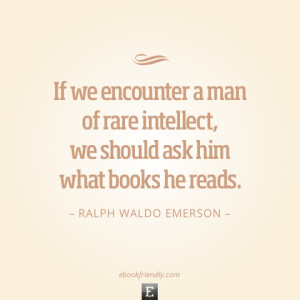 Quote by Ralph Waldo Emerson - If we encounter a man of rare intelect ...