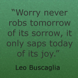 Stop worrying quote
