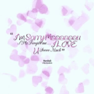 Sorry Forgive Me Quotes