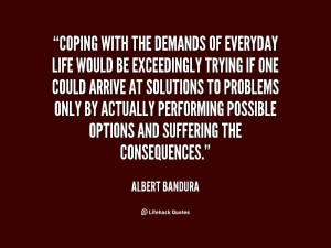 quote-Albert-Bandura-coping-with-the-demands-of-everyday-life-64201 ...