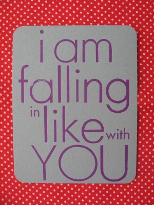 am falling in like with you