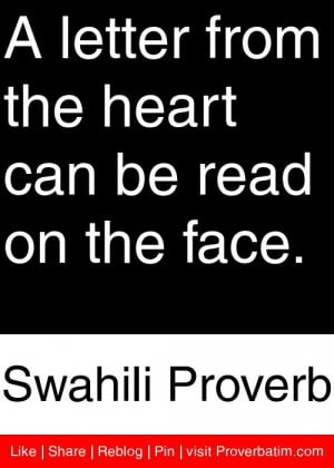 ... the heart can be read on the face. - Swahili Proverb #proverbs #quotes