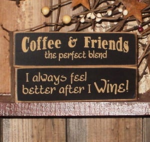 Signs,Signs Sayings,Coffee Friends,Wine A Little Bit,Small Signs ...