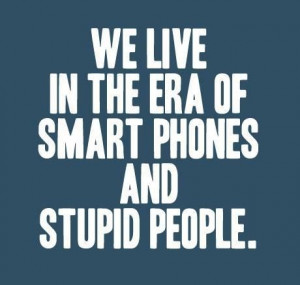 Funny Quotes about People being Stupid