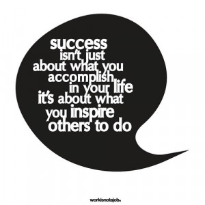 Success isn't just about what you accomplish in your life it's about ...