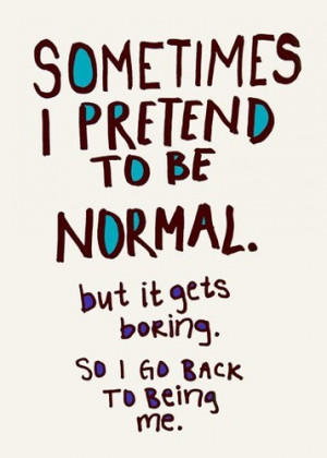 ... ,to,be,normal,quote,me,ever,quotes 138b07e1a002003ff8e295cc54b8e38c H