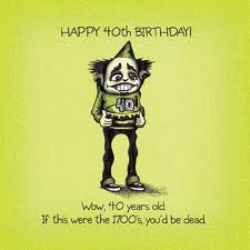 Funny 40th birthday quotes, 40th birthday quotes, Funny 40th birthday ...