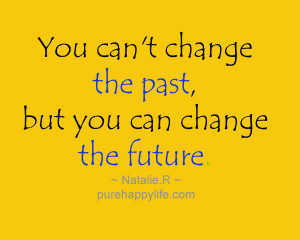 Positive Quote: You can't change the past, but you…