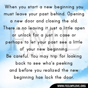 When you start a new beginning you must leave your past