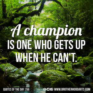 """syahid] Quotes Of Day: 256: """"A champion is one who gets up when he ..."""