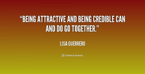 """Being attractive and being credible can and do go together."""""""