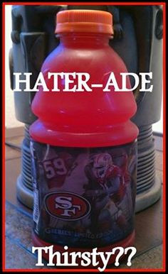 Hater-ade 49ers More